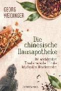 Cover-Bild zu Die chinesische Hausapotheke von Weidinger, Georg