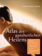 Cover-Bild zu Atlas des ganzheitlichen Heilens von Röcker, Anna E.