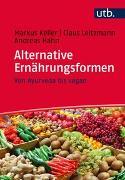 Cover-Bild zu Alternative Ernährungsformen von Keller, Markus