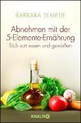 Cover-Bild zu Abnehmen mit der 5-Elemente-Ernährung von Temelie, Barbara
