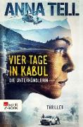 Cover-Bild zu Vier Tage in Kabul (eBook) von Tell, Anna