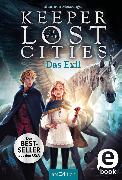 Cover-Bild zu Keeper of the Lost Cities - Das Exil (Keeper of the Lost Cities 2) (eBook) von Messenger, Shannon