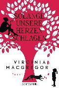 Cover-Bild zu Solange unsere Herzen schlagen (eBook) von Macgregor, Virginia