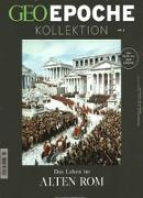Cover-Bild zu GEO Epoche KOLLEKTION / GEO Epoche Kollektion 03/2016 - Das Leben im alten Rom von Schaper, Michael (Hrsg.)
