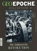 Cover-Bild zu GEO Epoche Kollektion 07/2017 - Die industrielle Revolution von Schaper, Michael (Hrsg.)