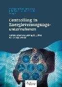 Cover-Bild zu Controlling in Energieversorgungsunternehmen (eBook) von Hoffjan, Andreas (Hrsg.)
