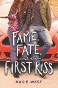 Cover-Bild zu West, Kasie: Fame, Fate, and the First Kiss