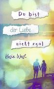 Cover-Bild zu West, Kasie: Du bist der Liebe nicht egal