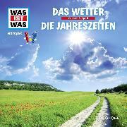 Cover-Bild zu Was ist was Hörspiel: Das Wetter/ Die Jahreszeiten (Audio Download) von Baur, Manfred