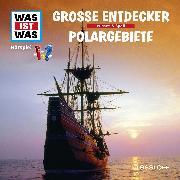 Cover-Bild zu Was ist was Hörspiel: Entdecker/ Polargebiete (Audio Download) von Falk, Matthias