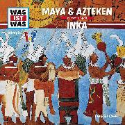 Cover-Bild zu Was ist was Hörspiel: Maya & Azteken/ Inka (Audio Download) von Baur, Manfred