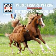 Cover-Bild zu WAS IST WAS Hörspiel: Wunderbare Pferde/ Reitervolk Mongolen (Audio Download) von Baur, Manfred