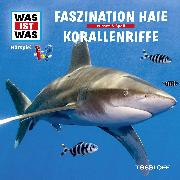 Cover-Bild zu Was ist was Hörspiel: Faszination Haie/ Korallenriffe (Audio Download) von Baur, Manfred