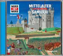 Cover-Bild zu Was ist was Hörspiel-CD: Mittelalter/ Samurai von Haderer, Kurt