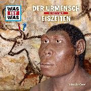 Cover-Bild zu Was ist was Hörspiel: Der Urmensch/ Eiszeiten (Audio Download) von Haderer, Kurt