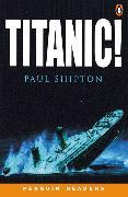Cover-Bild zu Titanic! Level 3 Audio Pack (Book and audio cassette) von Shipton, Paul