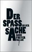 Cover-Bild zu Der Spaß an der Sache von Foster Wallace, David