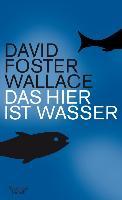 Cover-Bild zu Das hier ist Wasser (eBook) von Foster Wallace, David