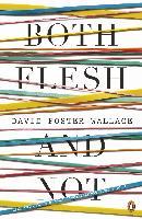 Cover-Bild zu Both Flesh And Not (eBook) von Foster Wallace, David
