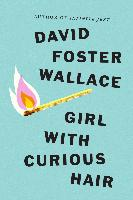 Cover-Bild zu Girl With Curious Hair (eBook) von Wallace, David Foster