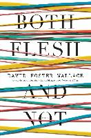 Cover-Bild zu Both Flesh and Not (eBook) von Wallace, David Foster