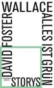 Cover-Bild zu Alles ist grün (eBook) von Foster Wallace, David