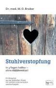 Cover-Bild zu Stuhlverstopfung in 3 Tagen heilbar, ohne Abführmittel von Bruker, Max Otto