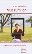 Cover-Bild zu Mut zum Ich von Jung, Mathias