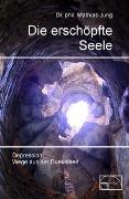 Cover-Bild zu Die erschöpfte Seele von Jung, Mathias