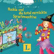 Cover-Bild zu Huckla und die total verrückte Sprachmaschine (Audio Download) von Langenscheidt-Redaktion