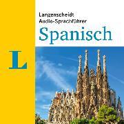 Cover-Bild zu Langenscheidt Audio-Sprachführer Spanisch (Audio Download) von Langenscheidt-Redaktion