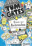 Cover-Bild zu Tom Gates: Eins-a-Ausreden (und anderes cooles Zeug) von Pichon, Liz