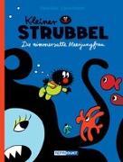 Cover-Bild zu Kleiner Strubbel - Die nimmersatte Meerjungfrau von Bailly, Pierre