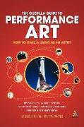 Cover-Bild zu Guerilla Guide to Performance Art: How to Make a Living as an Artist von Hill, Leslie (Hrsg.)