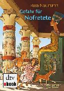 Cover-Bild zu Gefahr für Nofretete (eBook) von Naumann, Rosa