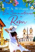 Cover-Bild zu Ein Sommertraum in Rom von Williams, T.A.