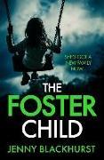 Cover-Bild zu The Foster Child: 'a sleep-with-the-lights-on thriller' von Blackhurst, Jenny