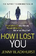 Cover-Bild zu How I Lost You von Blackhurst, Jenny