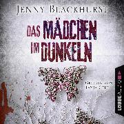 Cover-Bild zu Das Mädchen im Dunkeln - Psychothriller (Gekürzt) (Audio Download) von Blackhurst, Jenny