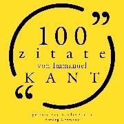 Cover-Bild zu 100 Zitate von Immanuel Kant (Audio Download) von Kant, Immanuel