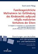 Cover-Bild zu Familiengerichtliche Maßnahmen bei Gefährdung des Kindeswohls aufgrund religiös motivierten Verhaltens der Eltern von Rüegg, Sarah Jasmin