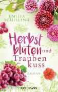 Cover-Bild zu Herbstblüten und Traubenkuss von Schilling, Emilia