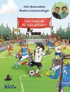 Cover-Bild zu Zwei Freunde im Fußballfieber von Schweinsteiger, Bastian