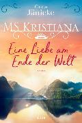 Cover-Bild zu MS Kristiana - Eine Liebe am Ende der Welt von Jänicke, Greta