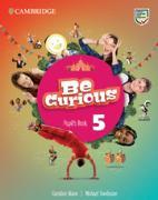 Cover-Bild zu Be Curious Level 5 Pupil's Book von Nixon, Caroline