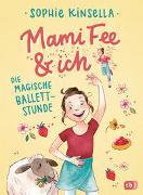 Cover-Bild zu Mami Fee & ich - Die magische Ballettstunde von Kinsella, Sophie