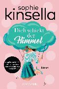 Cover-Bild zu Dich schickt der Himmel (eBook) von Kinsella, Sophie