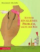 Cover-Bild zu Janisch, Heinz: Ich hab ein kleines Problem, sagte der Bär