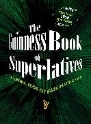 Cover-Bild zu The Guinness Book of Superlatives: The Original Book of Fascinating Facts von Guinness World Records