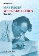 Cover-Bild zu Max Reger - Werk statt Leben von Popp, Susanne